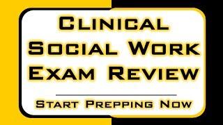 Clinical Social Work Exam Review