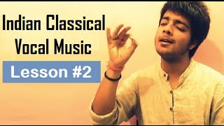 Tutorial 2 (Kharaj Ka Riyaz) - Indian Classical Vocal Music for Beginners by Siddharth Slathia