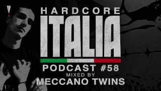 Hardcore Italia - Podcast #58 - Mixed by Meccano Twins