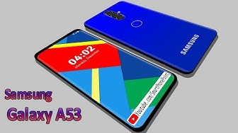Samsung Galaxy A53 - First Look, Release Date, 3 Camera, Specs, Features & Specifications, 2019!