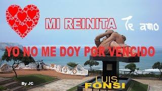 Luis FONSI - Yo no me doy por vencido Mi Reinita (2016 Letras)