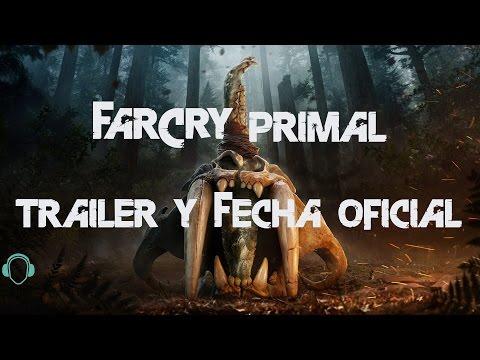 FarCry Primal - Trailer oficial y Fecha de salida!