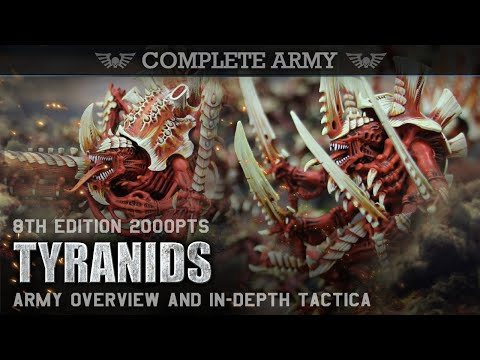 TYRANIDS Army Overview & In-Depth Tactica 2000pts Warhammer 40K 8th Edition CA2019
