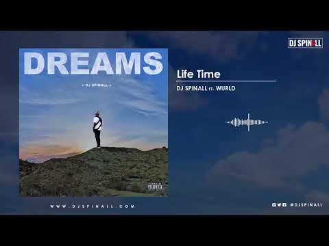 DJ SPINALL - Life Time (Audio Video) ft. Wurld
