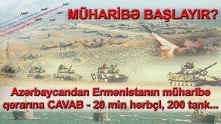 Azərbaycandan Ermənistanın Müharibə Qərarına CAVAB   20 Min Hərbçi 200 Tank...
