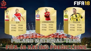 POLAND NATIONAL TEAM FIFA 18 RATING PREDICTIONS   FIFA 18 Ultimate Team