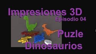 Impresiones 3D - Puzle Dinosaurios - Episodio 04