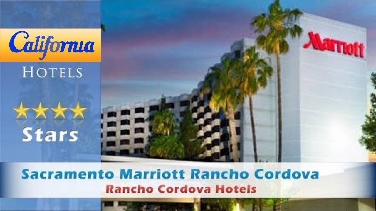 Sacramento Marriott Rancho Cordova Hotels California