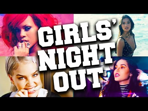 Best 120 Songs for Girls Night Out