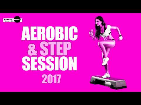 Aerobic & Step Session 2017 124  128 bpm  32 count