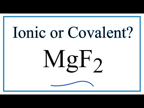 Is MgF2 (Magnesium Fluoride) Ionic Or Covalent?