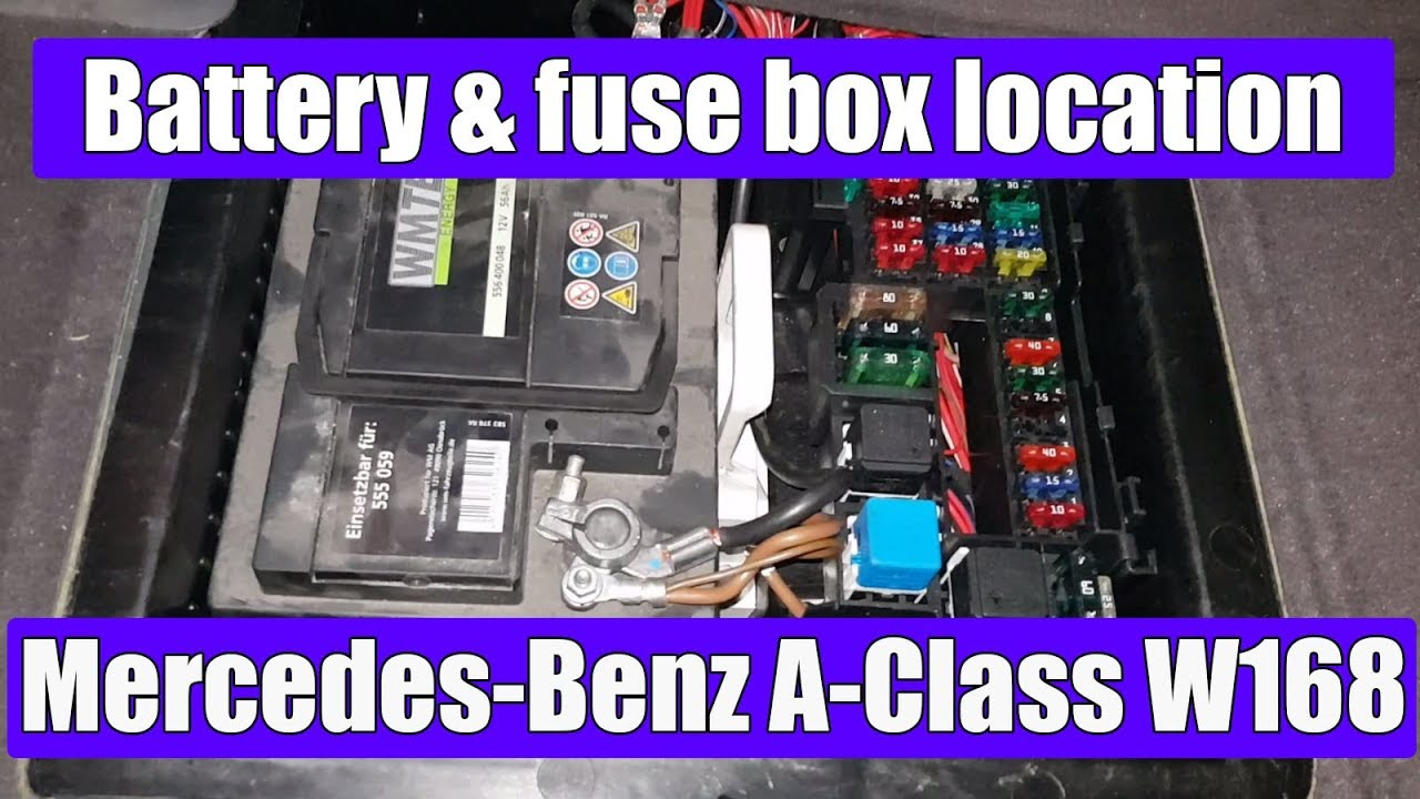 mercedes benz a class w168 battery and main fuse box location [ 1280 x 720 Pixel ]