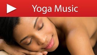 1 Hour Yoga Music | Spa Lounge Music for Power Yoga Pilates