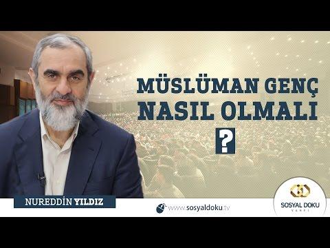32-Müslüman Genç Nasıl Olmalı? - Nureddin Yıldız