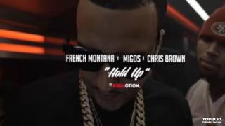 French Montana ft Chris Brown, Migos - Hold Up (Dirty)