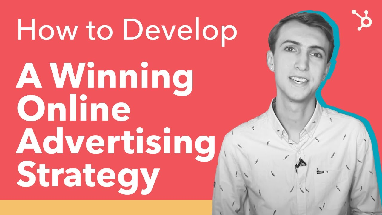 How to Develop a Winning Online Advertising Strategy