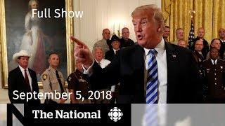 The National for September 5, 2018 — Trump, NAFTA, Puerto Rico