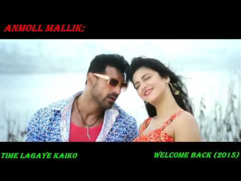 Time Lagaye Kaiko  FULL VIDEO SONG Welcome Back 2015 John Abraham   Anmoll Mallik; 720P