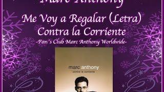 Marc Anthony - Me Voy a Regalar (Letra)
