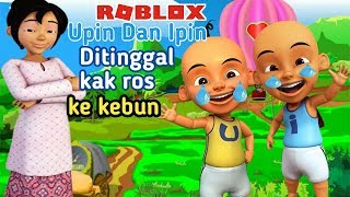 Upin Ipin left Kak Ros to the garden, Ipin Upin Nangis-Cute Roblox Indonesia