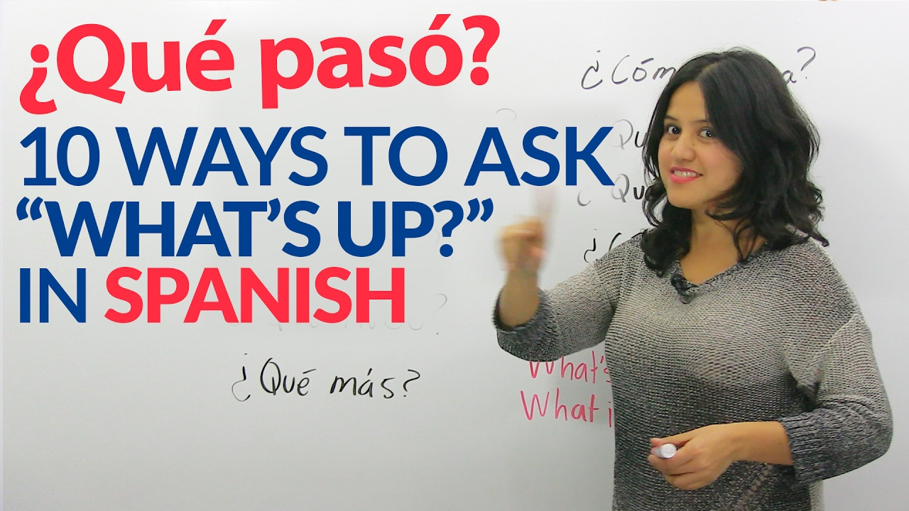 10 informal ways to ask how are you in spanish