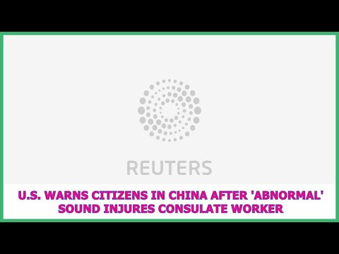 US BREAKING NEWS | U.S. warns citizens in China after 'abnormal' sound injures consulate worker