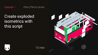 Create exploded isometrics with this script | After Effects Series #7