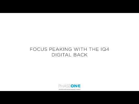 Support - Focus peaking on the IQ4 digital back | Phase One