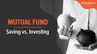 Saving vs. Investing | Sharekhan
