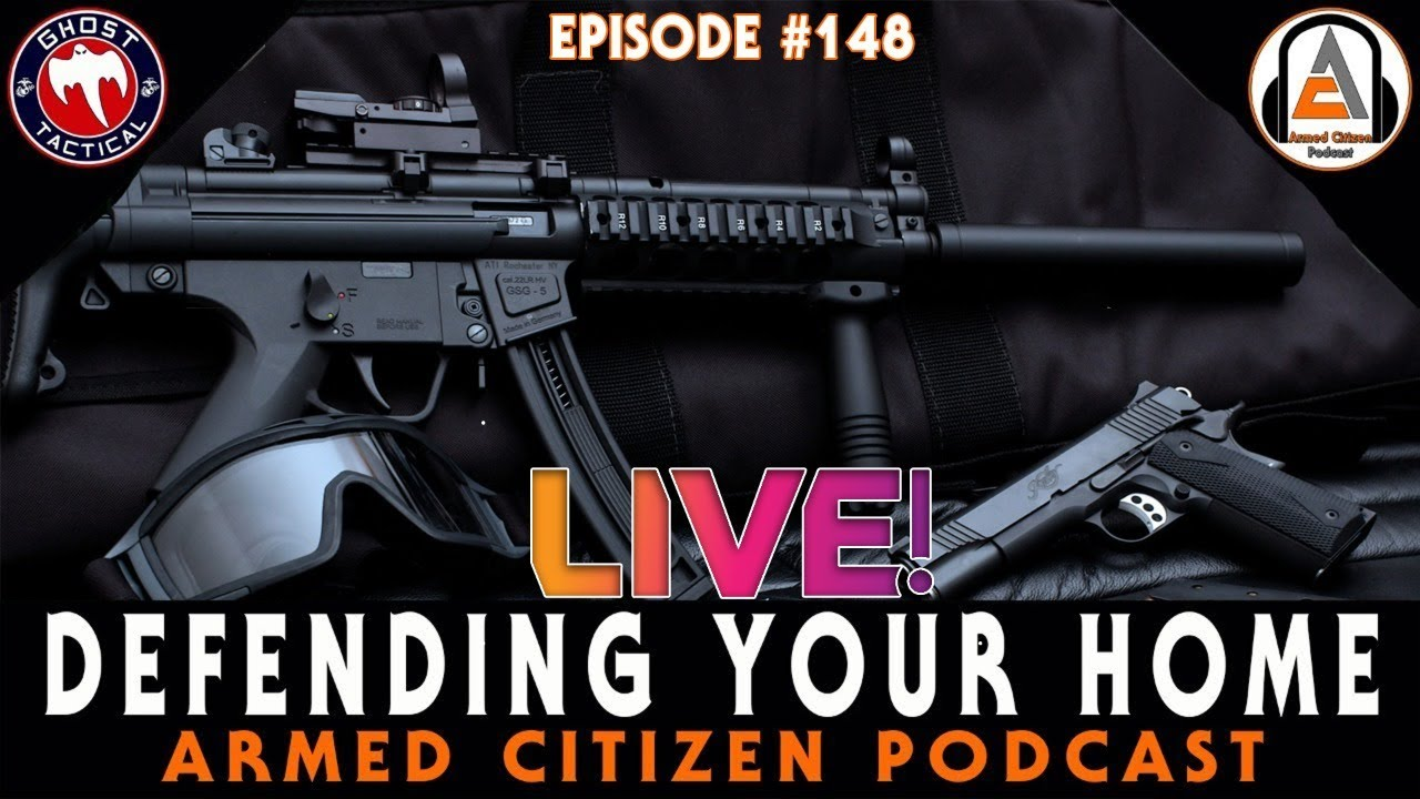 Defending Your Home and Alternative Training:  The Armed Citizen Podcast LIVE #148