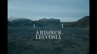 Arionce - Leucosia (Official Music Video)