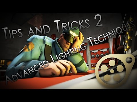 Source Filmmaker Tips and Tricks 2: Advanced Lighting Techniques