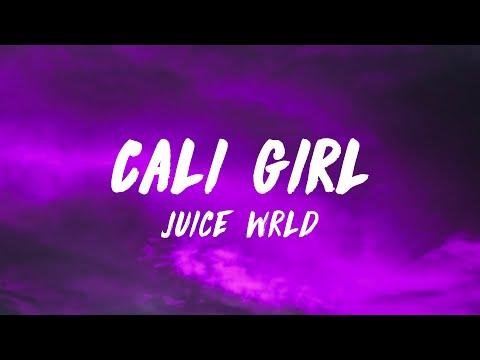 Juice WRLD - Cali Girl (Lyrics)