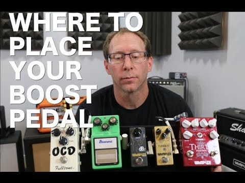 Boost Pedal Placement - where do they go?