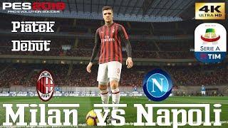 PES 2019 (PC) AC Milan vs Napoli | SERIE A PREDICTION | PIATEK DEBUT  | 26/1/2019 | 4K 60FPS