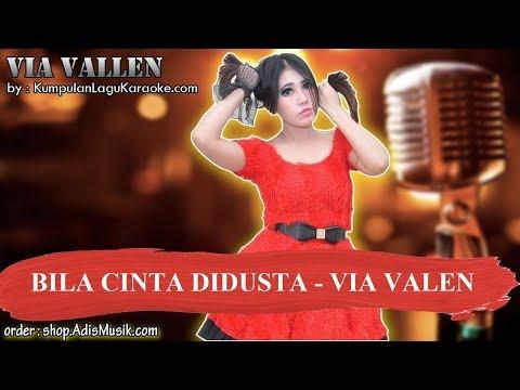 BILA CINTA DIDUSTA - VIA VALEN Karaoke