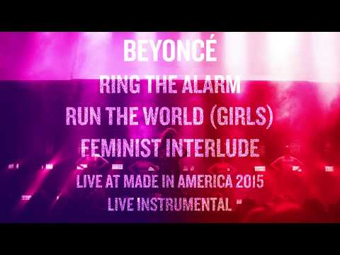 Beyoncé - Ring The Alarm/Run The World (Girls)/Feminist Interlude (MIA 2015 Live Instrumental)