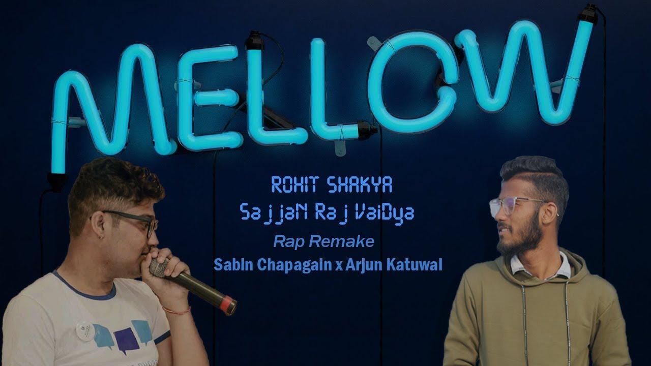 Mellow : Rohit Shakya X Sajjan Raj Vaidya (Rap Remake) - Sabin x Arjun