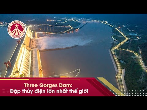 Bản Tin Kỷ Lục: đập thủy điện lớn nhất thế giới Đập Tam Hiệp ( Three Gorges Dam)