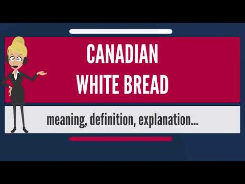 What Is CANADIAN WHITE BREAD? What Does CANADIAN WHITE BREAD Mean?