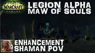wow legion alpha maw of souls dungeon enhancement shaman pov
