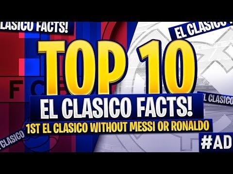 TOP 10 EL CLASICO FACTS!