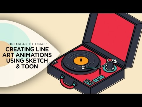 Cinema 4D Tutorial - How to Create Line Art Animations Using Cinema 4D's Sketch and Toon