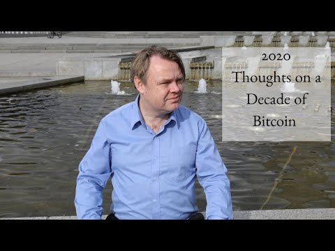 2020: Thoughts On A Decade Of Bitcoin