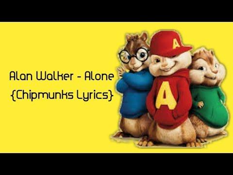 Alan Walker - Alone {Chipmunks Lyrics}