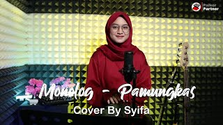 MONOLOG - PAMUNGKAS | COVER BY SYIFA AZIZAH