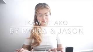 IKAW AT AKO - Moira & Jason (Cover) w/ Lyrics