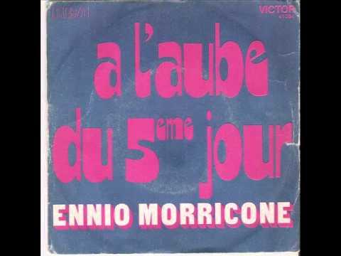 Ennio Morricone -  A l'aube du 5ème jour