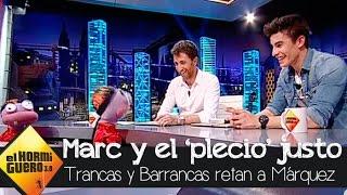 Trancas y Barrancas juegan al 'Plecio Justo' con Marc Márquez - El Hormiguero 3.0