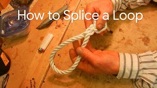 How to Splice a Loop into the End of a Rope for DUMMIES
